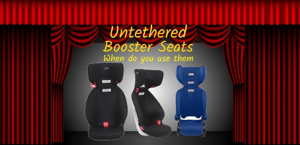 untethered-booster seats when do you use them