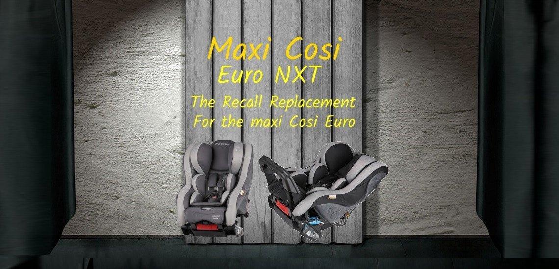 maxi cosi euro-nxt recall carseat