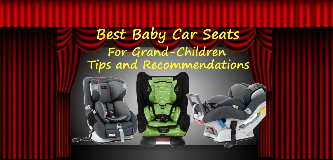 Best baby car seats-for grand children