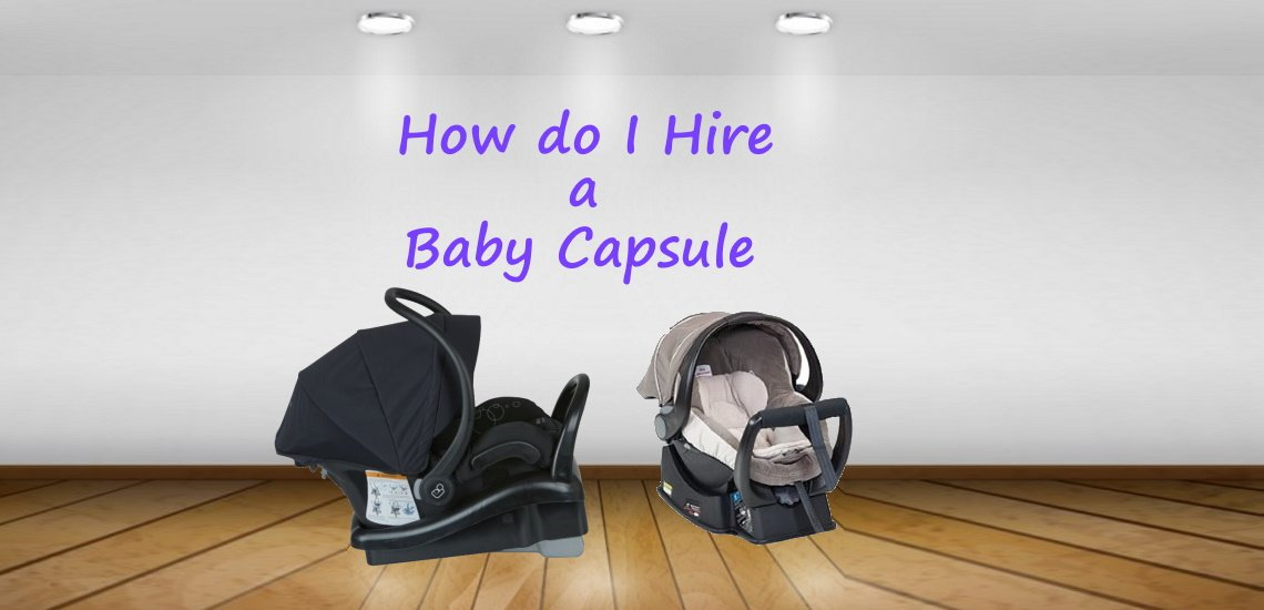 how do I hire a baby capsule